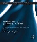 Development and Environmental Politics Unmasked