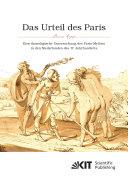 Das Urteil des Paris. Eine ikonologische Untersuchung des Paris-Mythos in den Niederlanden des 17. Jahrhunderts
