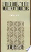"""Mathematical Thought From Ancient to Modern Times, Volume 1"" by Morris Kline"