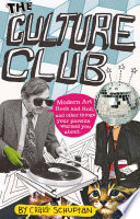 Culture Club  Modern Art  Rock and Roll  and other things your parents w arned you about