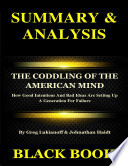 Summary   Analysis   The Coddling of the American Mind By Greg Lukianoff   Johnathan Haidt   How Good Intentions And Bad Ideas Are Setting Up A Generation For Failure