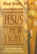 I Want to See Jesus in a New Light