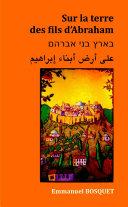 Sur la terre des fils d'Abraham