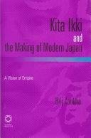 Kita Ikki and the Making of Modern Japan