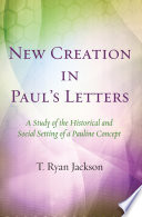 New Creation In Paul S Letters