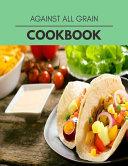 Against All Grain Cookbook Book PDF
