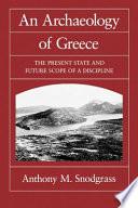 An Archaeology Of Greece Book