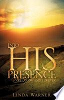 Into His Presence Book