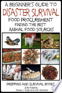 A Beginner's Guide to Disaster Survival - Food Procurement - Finding the Best Animal Food Sources