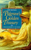 The Golden Treasury of the Best Songs   Lyrical Poems in the English Language
