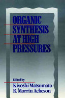 Organic Synthesis at High Pressures Book