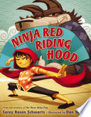 Ninja Red Riding Hood Corey Rosen Schwartz Cover