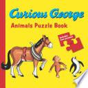 Curious George Animals Puzzle Book