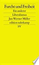 Furcht und Freiheit  : Ein anderer Liberalismus
