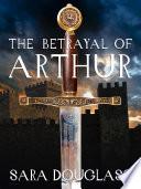 The Betrayal of Arthur