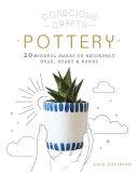 Conscious Crafts: Pottery Pdf/ePub eBook