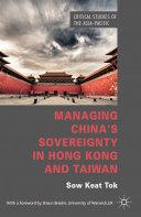 Managing China s Sovereignty in Hong Kong and Taiwan