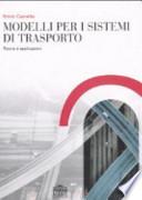 Modelli per i sistemi di trasporto. Teoria e applicazioni
