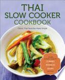 Thai Slow Cooker Cookbook  Classic Thai Favorites Made Simple