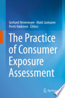 The Practice of Consumer Exposure Assessment
