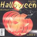 Halloween. Storia, tradizione, divertimenti e travestimenti