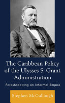 The Caribbean Policy of the Ulysses S  Grant Administration
