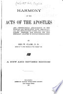 Harmony of the Acts of the Apostles and Chronological Arrangement of the Epistles and Revelation, with Chronological and Explanatory Notes, and Valuable Tables. Designed for Popular Use, and Specially Adapted to Sunday-Schools