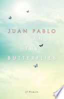 Juan Pablo And The Butterflies Book PDF