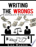 Writing the Wrongs  Corporate Corruption Book PDF