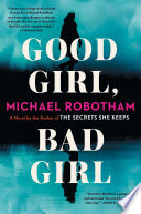 """Good Girl, Bad Girl: A Novel"" by Michael Robotham"
