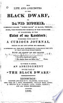 The Life and Anecdotes of the Black Dwarf  Or David Ritchie  Commonly Called  Bowed Davie  of Manor  Peebleshire  the Celebrated Original of the Character of Elshender in the Tales of My Landlord