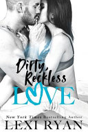Dirty  Reckless Love