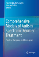 Comprehensive Models of Autism Spectrum Disorder Treatment
