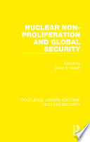 Nuclear Non Proliferation and Global Security
