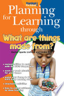 Planning for Learning through What Are Things Made From