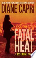 Fatal Heat: A Jess Kimball Thriller