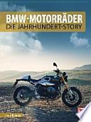 BMW-Motorräder  : Die Jahrhundert-Story