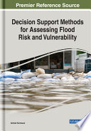 Decision Support Methods for Assessing Flood Risk and Vulnerability