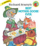 Richard Scarry s Best Mother Goose Ever