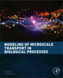 Modelling of Microscale Transport in Biological Processes