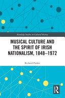 Musical Culture and the Spirit of Irish Nationalism  1848   1972