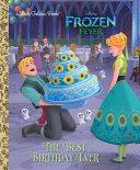 The Best Birthday Ever  Disney Frozen  Book