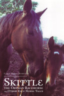Skittle, the Orphan Racehorse, and Other Race Horse Tales