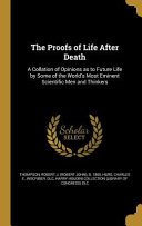 PROOFS OF LIFE AFTER DEATH