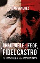 The Double Life of Fidel Castro [Pdf/ePub] eBook