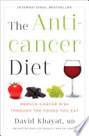 """The Anticancer Diet: Reduce Cancer Risk Through the Foods You Eat"" by David Khayat"