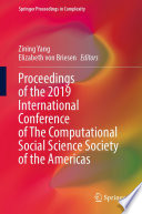 Proceedings Of The 2019 International Conference Of The Computational Social Science Society Of The Americas