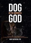 Dog in the Mirror is God
