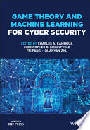 Game Theory and Machine Learning for Cyber Security Book