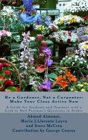 Be a Gardener  Not a Carpenter  Make Your Class Active Now